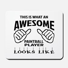 This is what an awesome Paintball player Mousepad