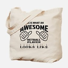 This is what an awesome Netball player Tote Bag