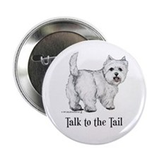 "Westie Talk to the Tail 2.25"" Button"