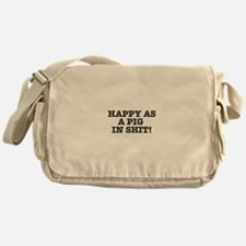 HAPPY AS A PIG IN SHIT! Messenger Bag