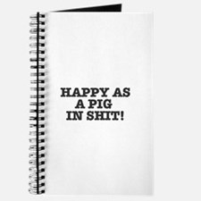 HAPPY AS A PIG IN SHIT! Journal