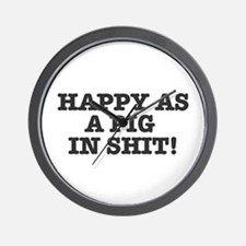 HAPPY AS A PIG IN SHIT! Wall Clock