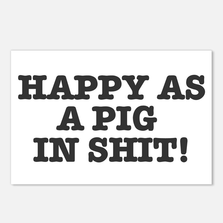 HAPPY AS A PIG IN SHIT! Postcards (Package of 8)