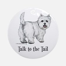 Westie Talk to the Tail Ornament (Round)