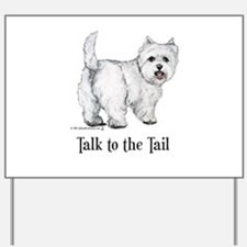 Westie Talk to the Tail Yard Sign