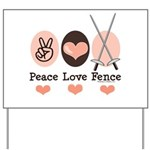 Peace Love Fence Fencing Yard Sign