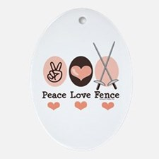 Peace Love Fence Fencing Oval Ornament