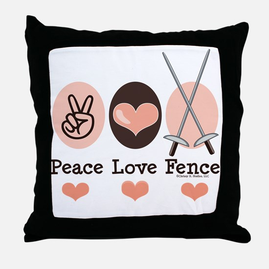 Peace Love Fence Fencing Throw Pillow
