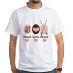 Peace Love Fence Fencing White T-Shirt