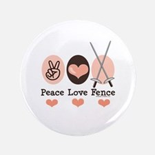 """Peace Love Fence Fencing 3.5"""" Button"""