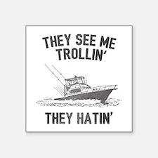 They Hatin' Sticker
