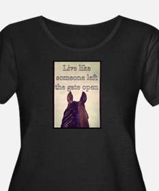 Live Like Someone Left The Gate Open Plus Size T-S