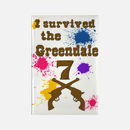 I survived the Greendale 7 Magnets