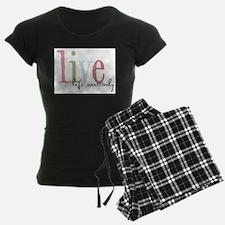 live life creatively.jpg Pajamas