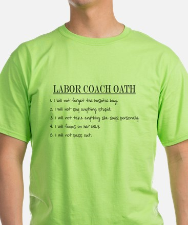 Labor Coach Oath T-Shirt