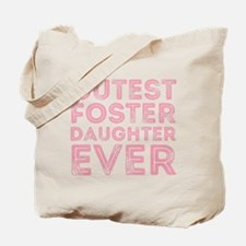 Cutest Foster Daughter Tote Bag
