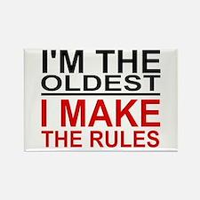I'M THE OLDEST, I MAKE THE RULES Magnets