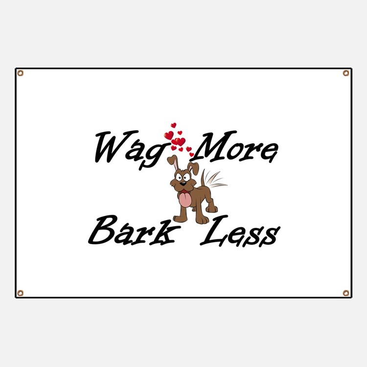 Wag More Bark Less Banner