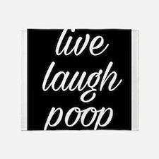 Live laugh poop Throw Blanket
