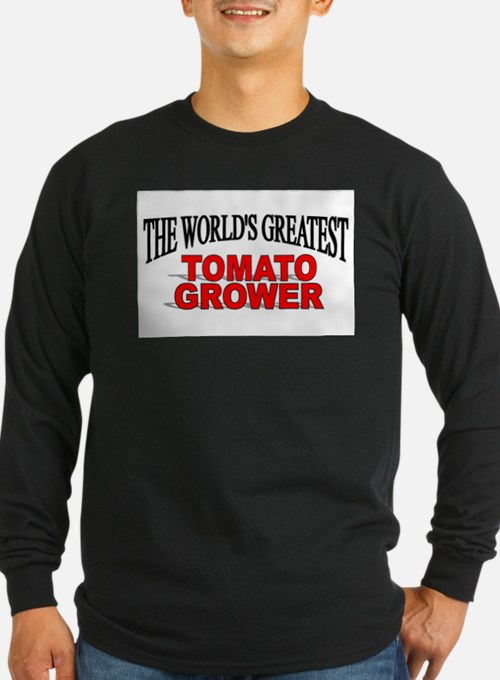 """""""The World's Greatest Tomato Grower"""" Long Sleeve T"""