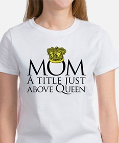 MOM - A title just above queen Black T-Shirt