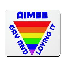 Aimee Gay Pride (#005) Mousepad