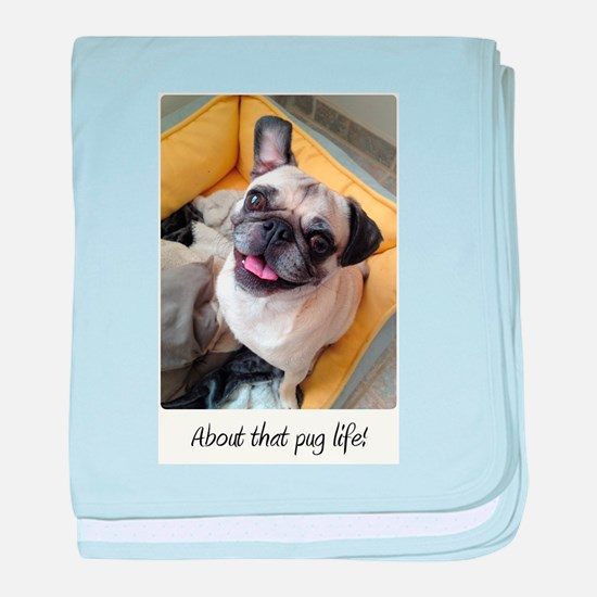 About that pug life! 1 baby blanket