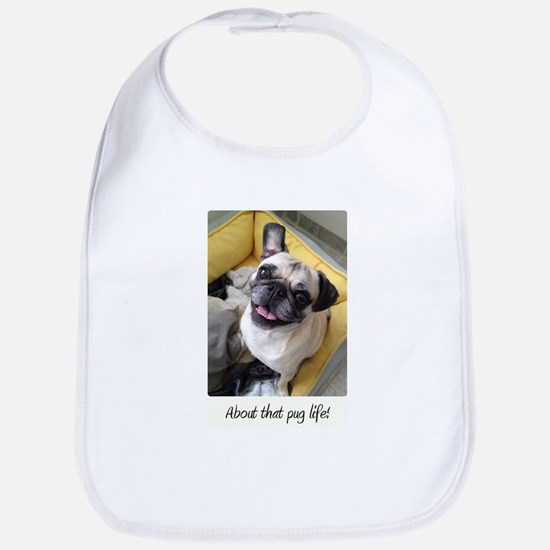 About that pug life! 1 Baby Bib