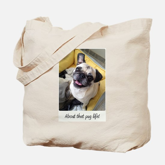 About that pug life! 1 Tote Bag