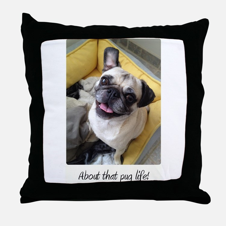 About that pug life! 1 Throw Pillow