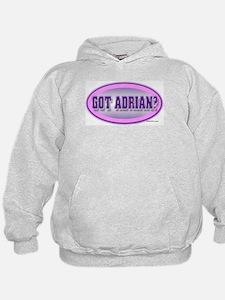 GOT ADRIAN? Hoodie