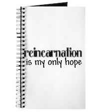 Reincarnation is my hope Journal