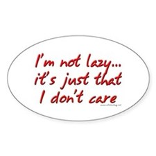 Office Space I'm Not Lazy Oval Decal
