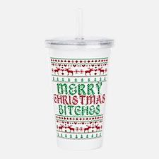 MERRY CHRISTMAS BITCHES Acrylic Double-wall Tumble