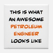 awesome petroleum engineer Tile Coaster