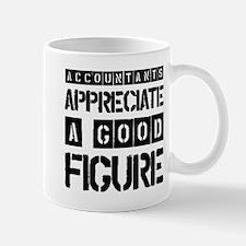 ACCOUNTANTS APPRECIATE A GOOD FIGURE Mug
