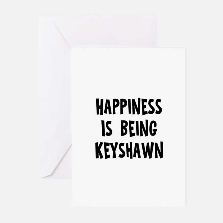 Happiness is being Keyshawn Greeting Cards (Pk of
