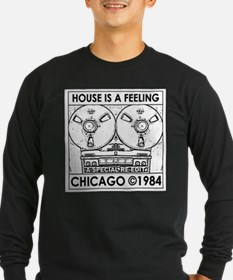 HOUSE IS A FEELING... Long Sleeve T-Shirt