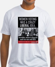 His -Women voting:crazy liberal idea T-Shirt