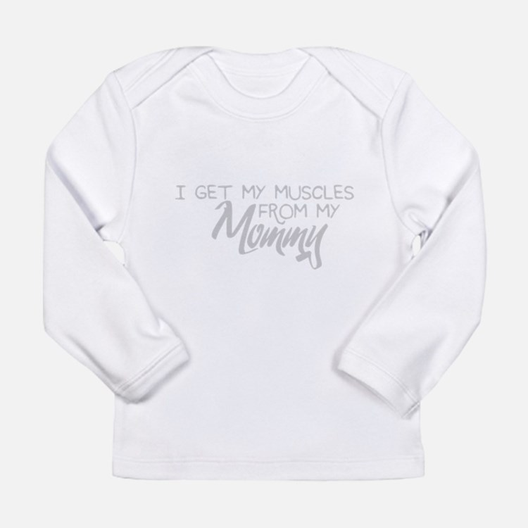 I Get My Muscles Long Sleeve T-Shirt