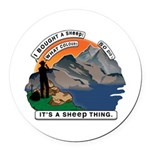 I Bought A Sheep Mountain Round Car Magnet