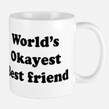 World's Okayest Best Friend Mugs
