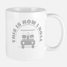 Golf Humor How I Roll Mugs