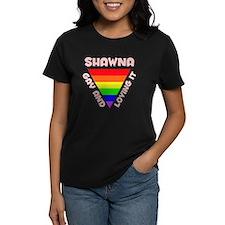 Shawna Gay Pride (#007) Tee