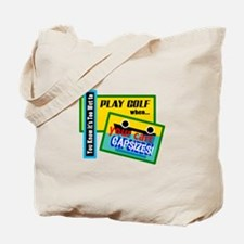 Too Wet To Play Golf Tote Bag