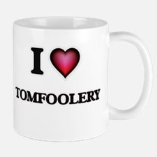 I love Tomfoolery Mugs