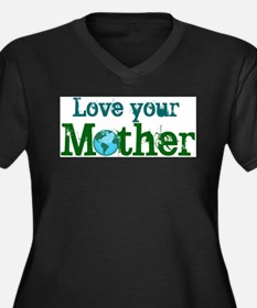Love your Mother Plus Size T-Shirt