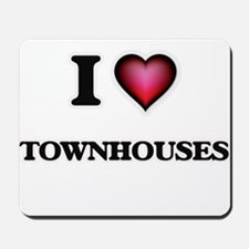 I love Townhouses Mousepad