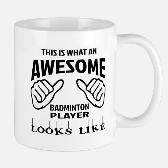 This is what an awesome Badminton playe Mug