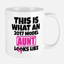 THIS IS WHAT AN 2017 MODEL AUNT LOOKS LIKE Mugs